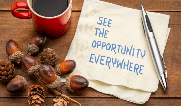 Try Seeing Opportunity in Obstacles to Get Inspired