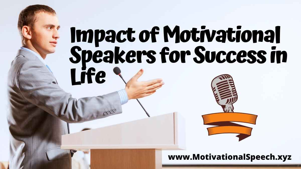 Impact of Motivational Speakers for Success in Life