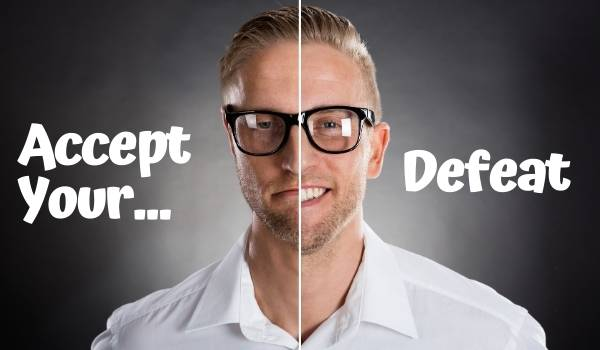 Accept Your Defeat for How to Improve Motivation