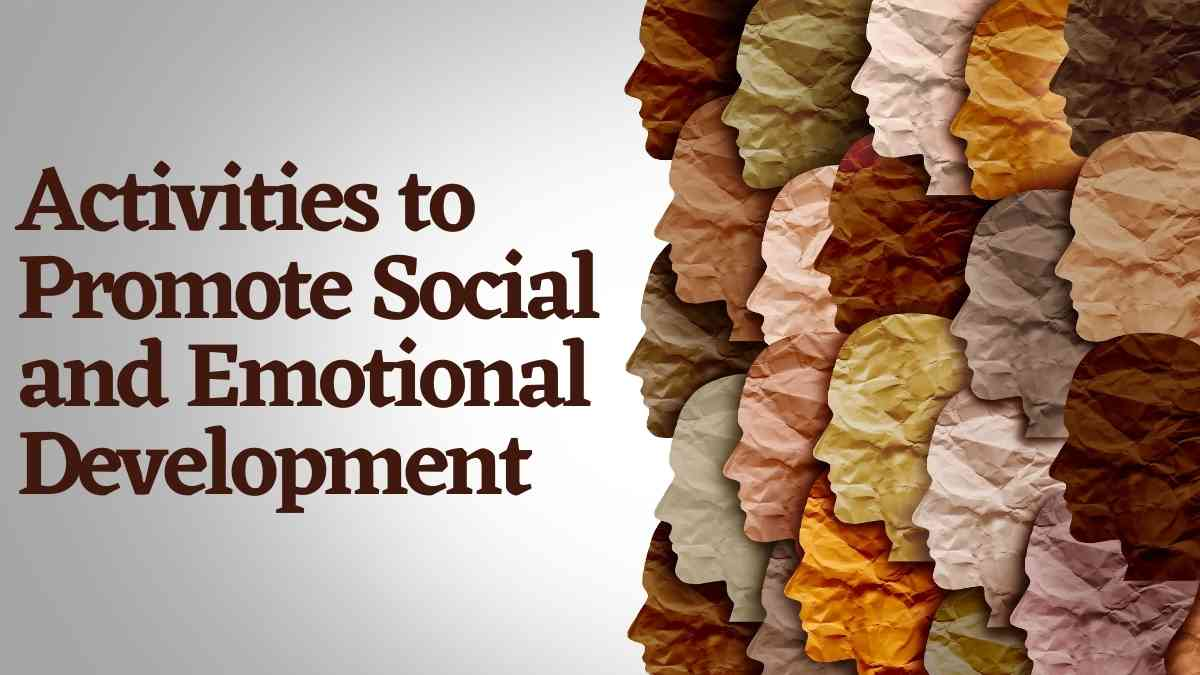 Activities to Promote Social and Emotional Development