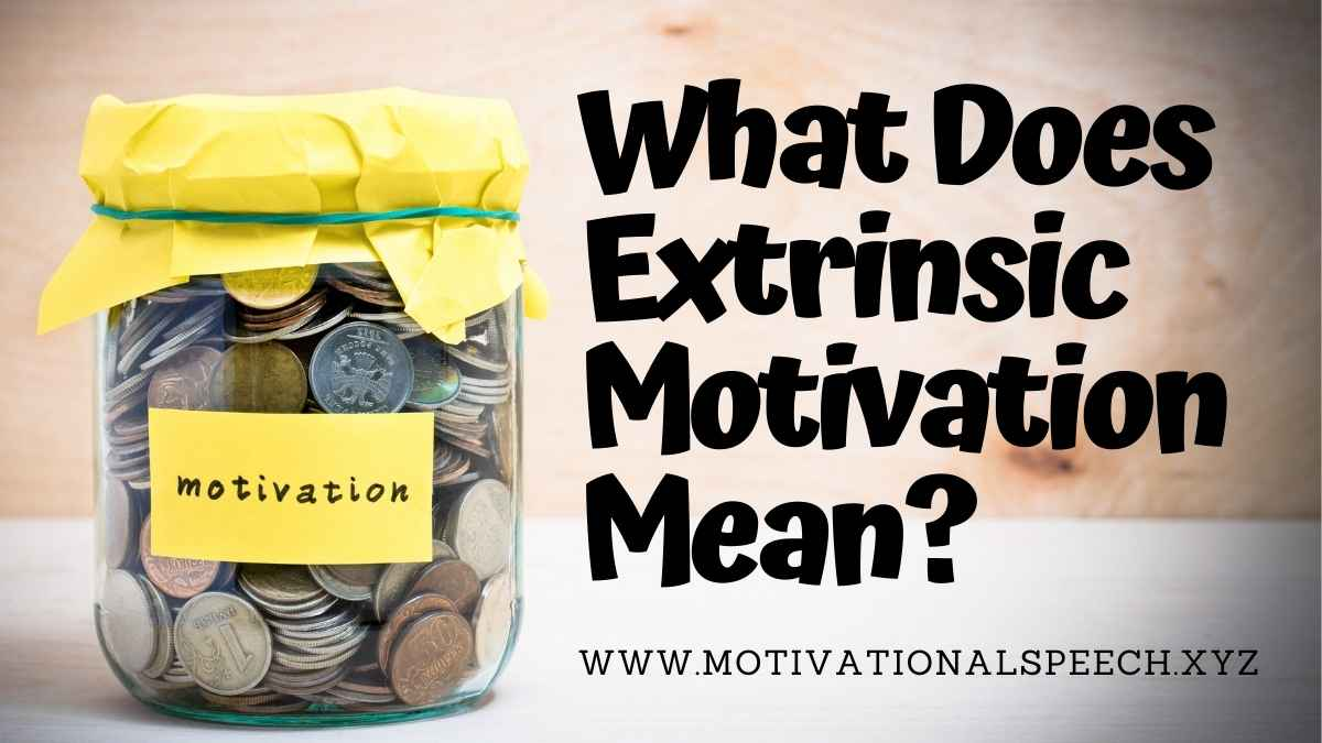 What Does Extrinsic Motivation Mean?