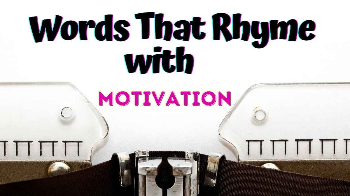 Words That Rhyme With Motivation