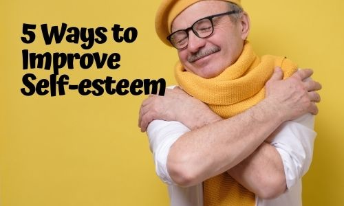 5 Ways to Improve Self-esteem