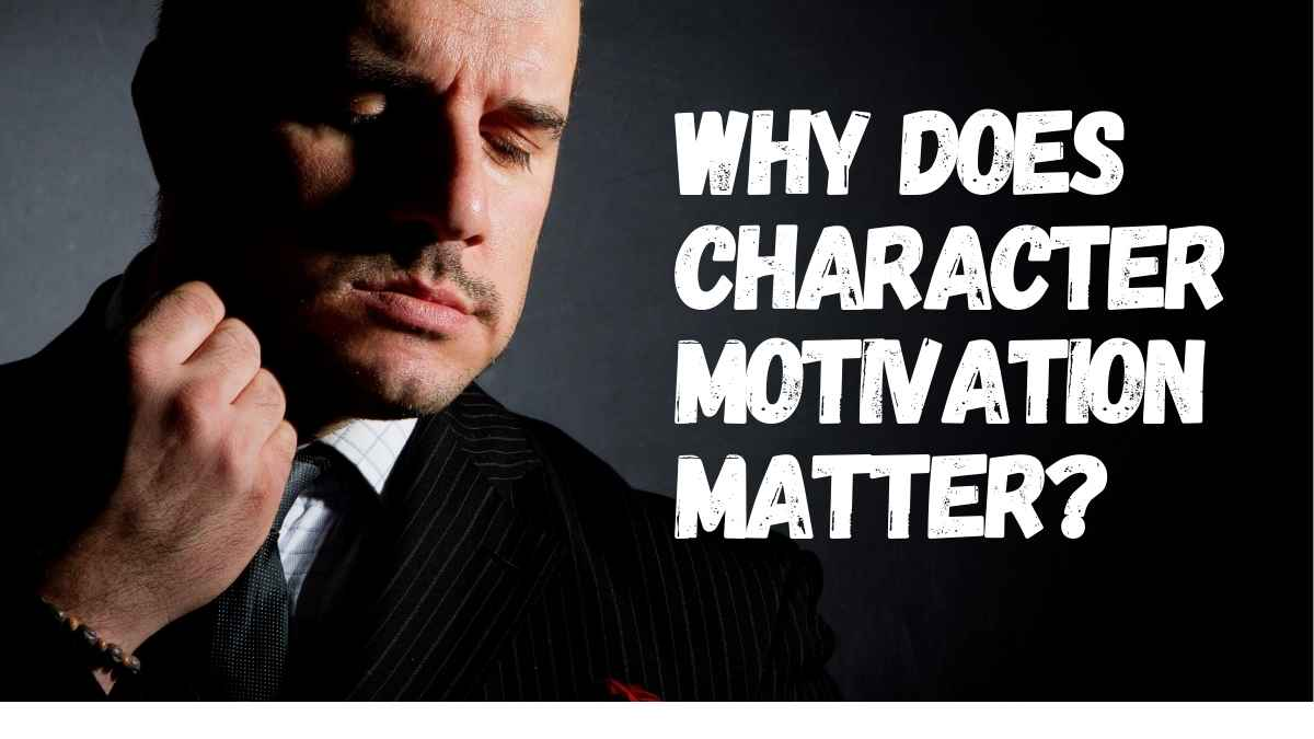 Why Does Character Motivation Matter
