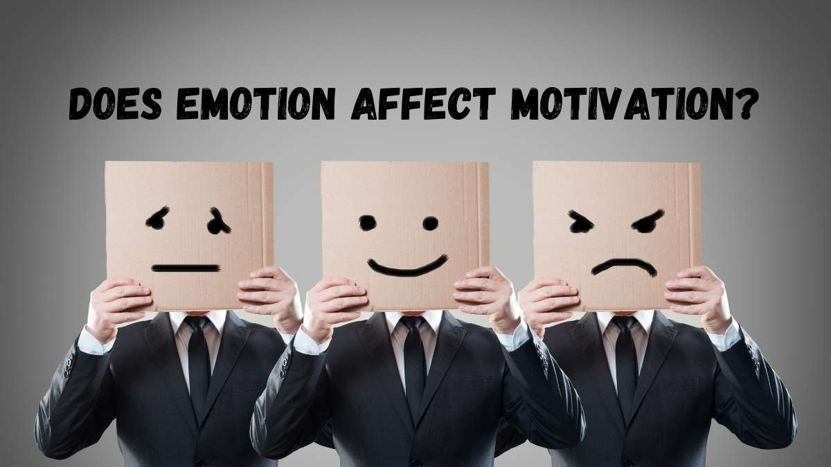 How Does Emotion Affect Motivation?