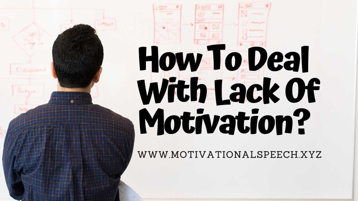 How To Deal With Lack Of Motivation?