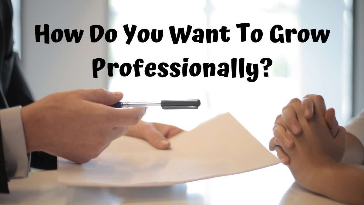 How Do You Want To Grow Professionally?