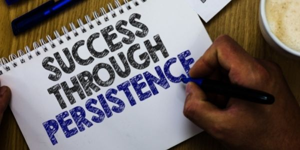 Be Persistent To Achieve Success