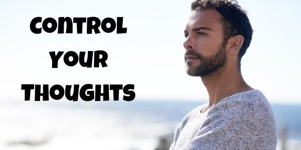 Control Your Thoughts To Achieve Success