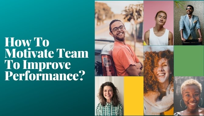 How To Motivate Team To Improve Performance