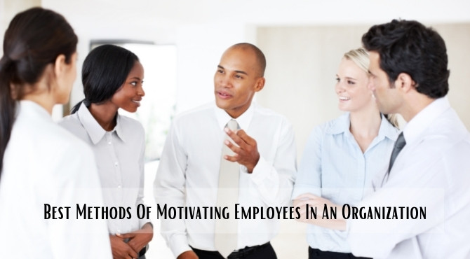Methods Of Motivating Employees In An Organization