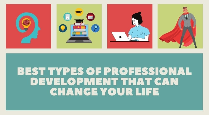 Best Types Of Professional Development That Can Change Your Life