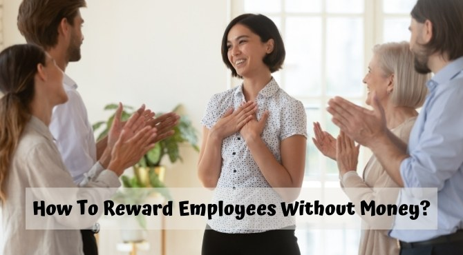 How To Reward Employees Without Money