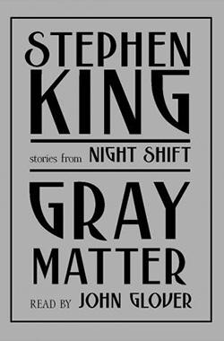 Gray Matter - Best Stephen King Aduiobooks For Free